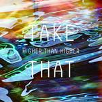 Higher Than Higher (Cd Single) Take That