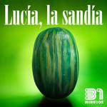 Lucia La Sandia (Featuring Pe & Pa) (Cd Single) 31 Minutos