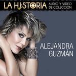 La Historia Alejandra Guzman