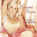 Mujeres Engañadas Laura Leon