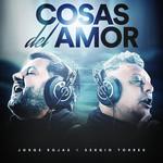 Cosas Del Amor (Featuring Sergio Torres) (Cd Single) Jorge Rojas
