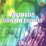 Ineditos Santafesinos Volumen 5