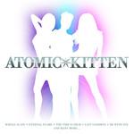 Whole Again: The Best Of Atomic Kitten Atomic Kitten