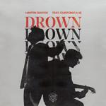 Drown (Featuring Clinton Kane) (Cd Single) Martin Garrix