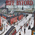 School Of Hard Knocks Biff Byford
