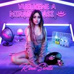 Vuelveme A Mirar Asi (Cd Single) Karol Sevilla