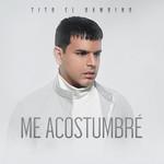 Me Acostumbre (Cd Single) Tito El Bambino