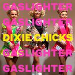 Gaslighter (Cd Single) Dixie Chicks