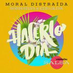 Hacerlo De Dia (Featuring Boris Silva & Ezio Oliva) (Version Salsa) (Cd Single) Moral Distraida