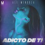 Adicto De Ti (Cd Single) Ale Mendoza