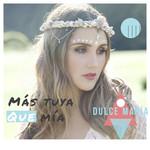 Mas Tuya Que Mia (Cd Single) Dulce Maria