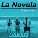 La Novela (Mambo Remix) (Cd Single) Fulanito