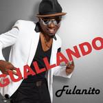Guallando (Cd Single) Fulanito