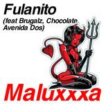 Maluxxxa (Featuring Brugalz, Chocolate & Avenida Dos) (Cd Single) Fulanito