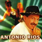 A Toda Voz Antonio Rios
