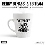 Everybody Hates Monday Mornings (Featuring Bb Team & Canguro English) (Cd Single) Benny Benassi