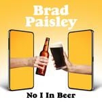 No I In Beer (Cd Single) Brad Paisley