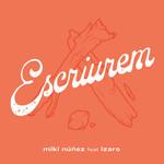 Escriurem (Featuring Izaro) (Cd Single) Miki Nuñez