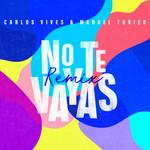 No Te Vayas (Featuring Manuel Turizo) (Remix) (Cd Single) Carlos Vives