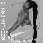 Slow Hands (Cd Single) Azealia Banks