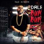 Dale Bum Bum (Featuring Dj Kelvin) (Cd Single) Falo