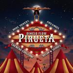 Pirueta (Featuring Myke Towers, Arcangel, Chencho Corleone, Wisin & Yandel) (Cd Single) Dimelo Flow