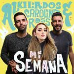 Mi Semana (Featuring Carolina Ross) (Cd Single) Alkilados