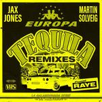 Tequila (Featuring Martin Solveig & Raye) (Remixes) (Ep) Jax Jones