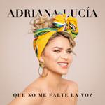Que No Me Falte La Voz (Ep) Adriana Lucia