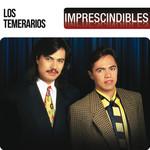 Imprescindibles Los Temerarios