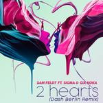 2 Hearts (Featuring Sigma & Gia Koka) (Dash Berlin Remix) (Cd Single) Sam Feldt