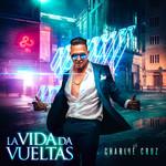 La Vida Da Vueltas (Cd Single) Charlie Cruz