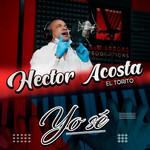 Yo Se (Cd Single) Hector Acosta El Torito