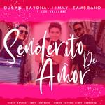 Senderito De Amor (Featuring Los Vallebro) (Cd Single) Duban Bayona & Jimmy Zambrano