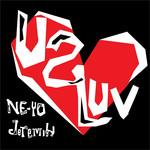 U 2 Luv (Featuring Jeremih) (Cd Single) Ne-Yo