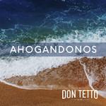 Ahogandonos (Cd Single) Don Tetto