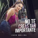 No Te Creas Tan Importante (Cd Single) Carolina Molina