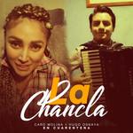 La Chancla (Featuring Hugo Osnaya) (En Cuarentena) (Cd Single) Carolina Molina