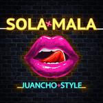 Sola Mala (Cd Single) Juancho Style