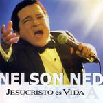 Jesucristo Es Vida Nelson Ned