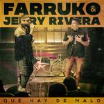 Que Hay De Malo (Featuring Jerry Rivera) (Live Version) (Cd Single) Farruko