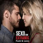 Fuck & Love (Sexo Con Extraños) (Featuring Frescolate) (Cd Single) David Bolzoni