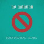 No Mañana (Featuring El Alfa) (Cd Single) The Black Eyed Peas