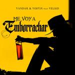 Me Voy A Emborrachar (Featuring Yelsid) (Cd Single) Yandar & Yostin