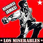 Rendirse Jamas! Los Miserables