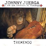 Tremendo Johnny Juerga Y Los Que Remontan El Pisuerga