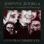 Contracorriente Johnny Juerga Y Los Que Remontan El Pisuerga