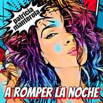 A Romper La Noche (Cd Single) Patricia Manterola