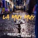 La Muy Muy (Featuring Ana Paula) (Version Cumbia) (Cd Single) Jhonatan Luna
