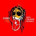 Carne (Featuring Toño Rosario & Don Miguelo) (Merengue Electronico Remix) (Cd Single) Maffio